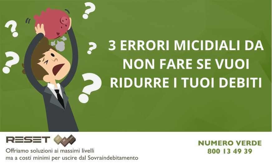 3 Errori micidiali da non fare se vuoi ridurre i tuoi debiti