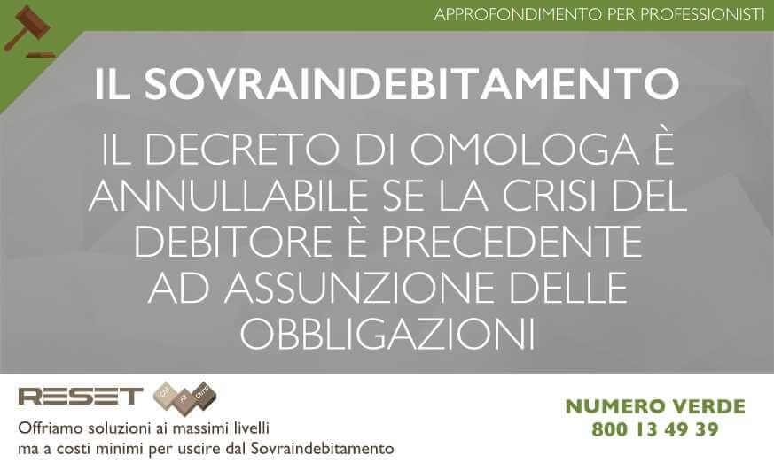 Sovraindebitamento: il decreto di omologa è annullabile se la crisi economica del debitore è precedente all'assunzione delle obbligazioni.