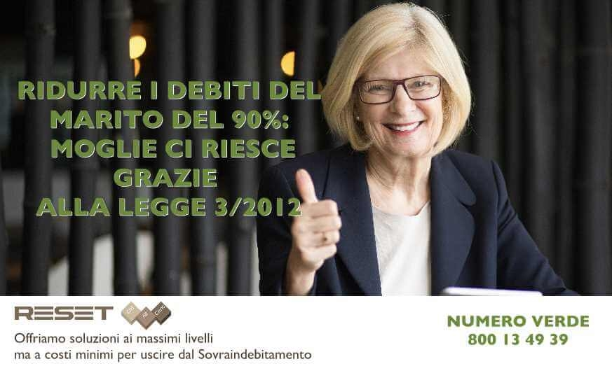 Ridurre i debiti del marito del 90% con Legge 3/2012. Moglie ci riesce.