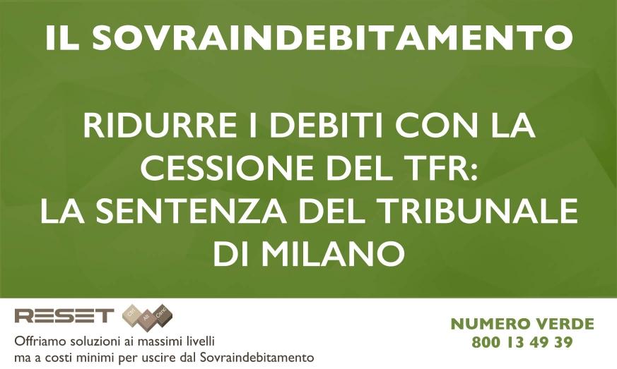 Ridurre i debiti con la cessione del TFR: la sentenza del Tribunale di Milano